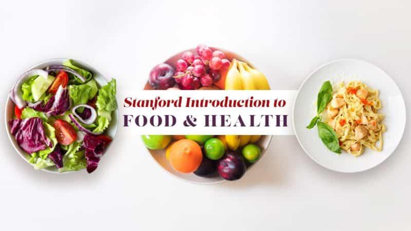 Despre alimentație și sănătate – introducere. Un curs online gratuit al Universității Stanford.